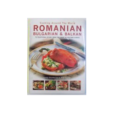 ROMANIAN BULGARIAN & BALKAN  - 70 TRADITIONAL DISHES FROM THE HEART OF EASTERN EUROPE  by LESLEY CHAMBERLAIN & TRISH DAVIES , 2005