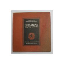 ROMANIAN CULTURE ABROAD de VIRGIL CANDEA , CONSTANTIN SIMIONESCU , 1982