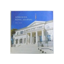 ROMANIAN ROYAL JOURNAL  2017 - 2018 by PRINCE RADU OF ROMANIA , 2018