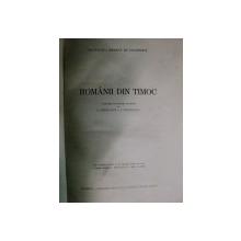 ROMANII DI TIMOC CULEGERE DE IZVOARE INGRIJITA DE  C. CONSTANTE SI A. GOLOPENTIA  VOL.I-III
