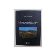 ROMANII DINTRE VIDIN , DUNARE SI TIMOC , SARBATORI , OBICEIURI , CREDINTE de EMIL TIRCOMNICU , 2010
