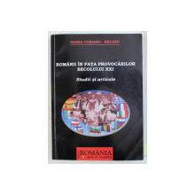 ROMANII IN FATA PROVOCARILOR SECOLULUI XXI - STUDII SI ARTICOLE de MARIA CIOBANU BACANU , 2009 DEDICATIE*