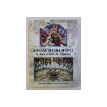 ROMANII SI TARA SFANTA LA DOUA MILENII DE CRESTINISM , culegere de IGNATIE MONAHUL si GHEORGHE VASILESCU
