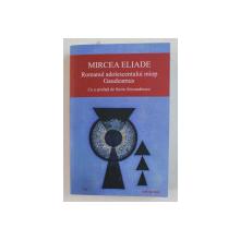ROMANUL ADOLESCENTULUI MIOP, GAUDEAMUS  DE MIRCEA ELIADE  , 2000, MINIMA UZURA A COTORULUI