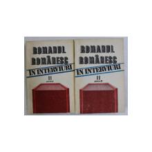ROMANUL ROMANESC IN INTERVIURI - O ISTORIE AUTOBIOGRAFICA , antologie de AUREL SASU si MARIANA VARTIC , VOLUMUL II - PARTEA  I , VOLUMUL II - PARTEA II , 1986