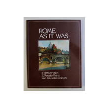 ROME AS IT WAS . A ACENTURY AGO - E. ROESLER FRANZ AND HIS WATER-COLOURS by SERGIO CARTOCCI , 1983