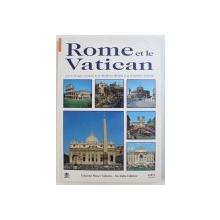 ROME ET VATICAN  - AVEC LES FRESQUES RESTAUREES DE LA CHAPELLE SIXTINE ET DU JUGEMENT DERNIER , 1998