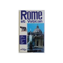 ROME ET VATICAN - GUIDE PRATIQUE ET ARTISTIQUE AVEC UNE GRANDE CARTE par LORETTA SANTINI , 1974