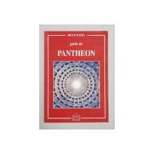 ROME  - GUIDE DU PANTHEON , par GIANFRANCO RUGGIERI , 1990