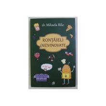 RONTAIELI (NE)VINOVATE de MIHAELA BILIC , 2018