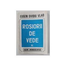 ROSIORII DE VEDE de EUGEN OVIDIU VLAD , 1994 , DEDICATIE*