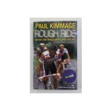 ROUGH RIDE - BEHIND THE WHELL WITH A PRO CYCLIST by PAUL KIMMAGE , 2007