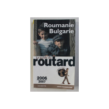 ROUMANIE - BULGARIE , LE GUIDE DU ROUTARD , 2006 - 2007