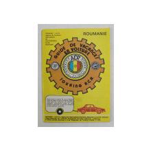 ROUMANIE - GUIDE DE VACANCES EN VOITURE , TOURING A.C.R. , EDITIE IN LIMBA FRANCEZA , 81