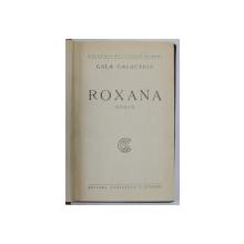 ROXANA - roman de GALA GALACTION , EDITIE INTERBELICA