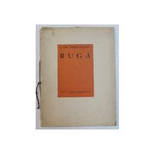 RUGA de I.GR. PERIETEANU , 1940,  EXEMPLAR NUMEROTAT SI SEMNAT DE AUTOR , NUMARUL 36 DIN 100, PE CARTON CIOCANIT *,