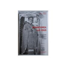 RUGACIUNEA LUI IISUS - DUPA ' SPOVEDANIILE PELERINULUI RUS ' de PREOT MARCU TOMA , 2019