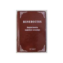RUGACIUNILE FAMILIEI CRESTINE de BENEDICTUS , 2011