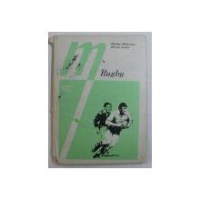 RUGBY - NOTIUNI DE BAZA DIN TEHNICA SI TACTICA JOCULUI  de NICOLAE PADURARU si MIRCEA LEONTE , 1982