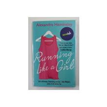 RUNNING LIKE A GIRL by ALEXANDRA HEMINSLEY , 2014