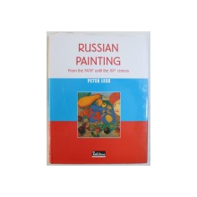 RUSSIAN PAINTING FROM THE XVIII th UNTIL THE XX th CENTURY by PETER LEEK , 1999