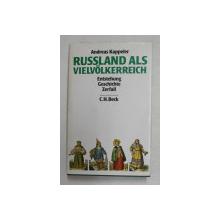 RUSSLAND   ALS VIELVOLKERREICH  - ENTSTEHUNG , GESCHICHTE , ZERFALL , von ANDREAS KAPPELER , 1992