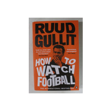 RUUD GULLIT - HOW TO WATCH FOOTBALL , 2017