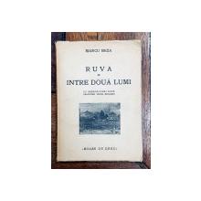 RUVA INTRE DOUA LUMI de MARCU BEZA - BUCURESTI, 1934