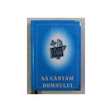 SA CANTAM DOMNULUI , CARTE DE CANTARI A OASTEI DOMNULUI , 2000