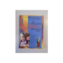 SA DESCOPERIM BIBLIA IMPREUNA CU COPIII de HARTMUT JAEGER , 1998
