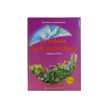 SA DEZLEGAM TAINELE TEXTELOR LITERARE, CLASA A IV-A de CARMEN IORDACHESCU , 2006