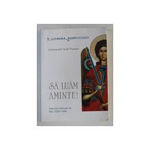 SA LUAM AMINTE !  - interviuri cu ARHIMANDRIT TEOFIL PARAIAN , realizate de diac. SABIN VODA , 2003