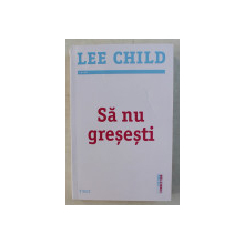 SA NU GRESESTI de LEE CHILD , 2020