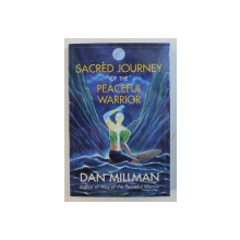 SACRED JOURNEY OF THE PEACEFUL WARRIOR by DAN MILLMAN , 2004