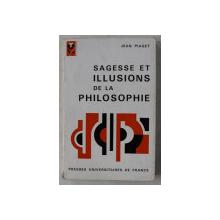 SAGESSE ET ILLUSIONS DE LA PHILOSOPHIE par JEAN PIAGET , 1972