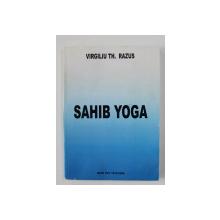SAHIB YOGA par  VIRGILIU TH. RAZUS , BEST OF 1978 - 2006 , aparuta 2006 , DEDICATIE*