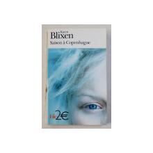 SAISON A COPENHAGUE by KAREN BLIXEN , 1977