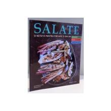 SALATE O RETETA PENTRU FIECARE ZI DIN AN , 2016