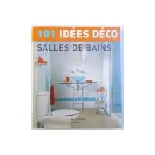 SALLES DE BAINS : 101 IDEES DECO , 2002