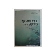 SAMURAIUL DE PE ARGES de MIHAI EPURE , 2009