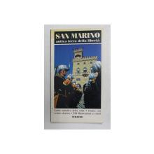 SAN MARINO ANTICA TERRA DELLA LIBERTA - GUIDA TURISTICA DELLA CITTA , 230 ILLUSTRATZIONI A COLORI , 1997
