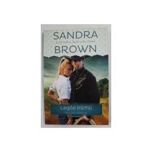 SANDRA BROWN - LEGILE INIMII - TRILOGIA SUDULUI , 2014