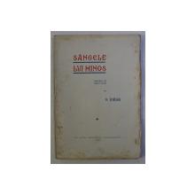 SANGELE LUI MINOS  - DRAMA IN CINCI ACTE de N . IORGA , 1935