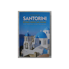 SANTORINI - BETWEEN LEGEND AND HISTORY , FULL TOURIST GUIDE , 2002