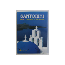 SANTORINI - THE ISLAND OF THE VOLCANO , TOURIST GUIDE