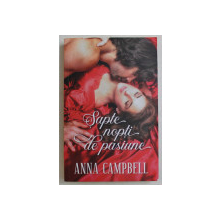 SAPTE NOPTI DE PASIUNE de ANNA CAMPBELL , 2018