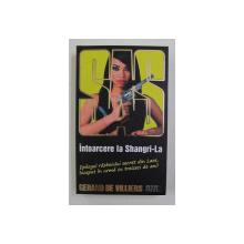 SAS - INTOARCERE LA SHANGRI - LA de GERARD DE VILLIERS , 2009