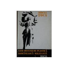 SASE DECENII DE PLASTICA ROMANEASCA MILITANTA de MIRCEA TOCA