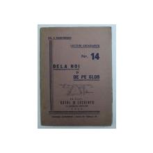 """SATUL SI LOCUINTA LA DIFERITE POPOARE de GH. C. TEODORESCU , SERIA """" LECTURI GEOGRAFICE """" NR . 14- DE LA NOI SI DE PE GLOB , 1945"""