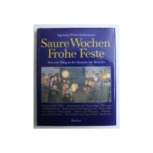 SAURE WOCHEN ,  FROHE FESTE - FEST UND ALLTAG IN DER SPRACHE DER BRAUCHE von INGEBORG WEBER - KELLERMANN , 1985
